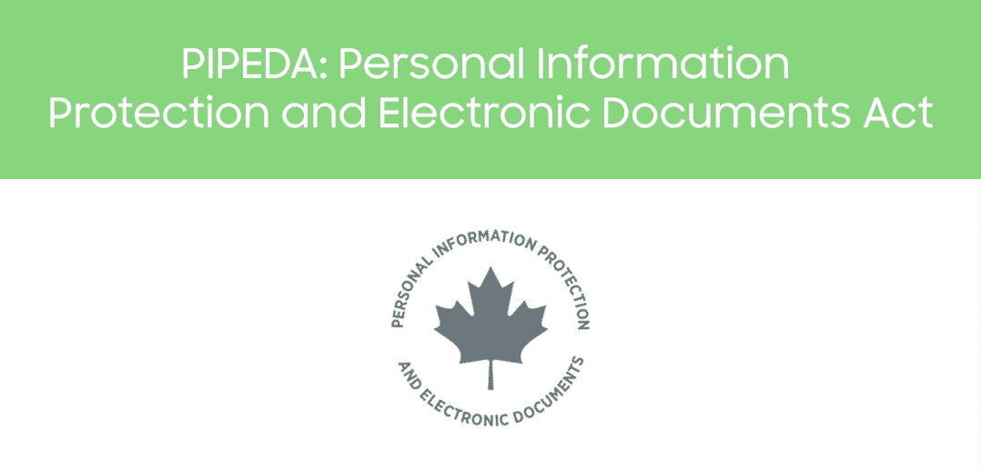 What Your Canadian Business Needs To Become PIPEDA Compliant